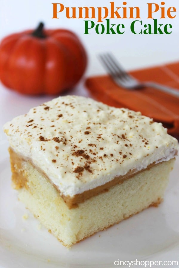 Pumpkin Pie Poke Cake Recipe- An easy cake for holiday entertaining. Great pumpkin Pie flavors.
