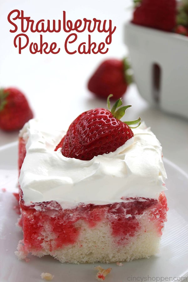 Strawberry Poke Cake A traditional poke cake with the addition of fresh strawberries, more Jell-O and then topped with a layer of Cool-Whip.