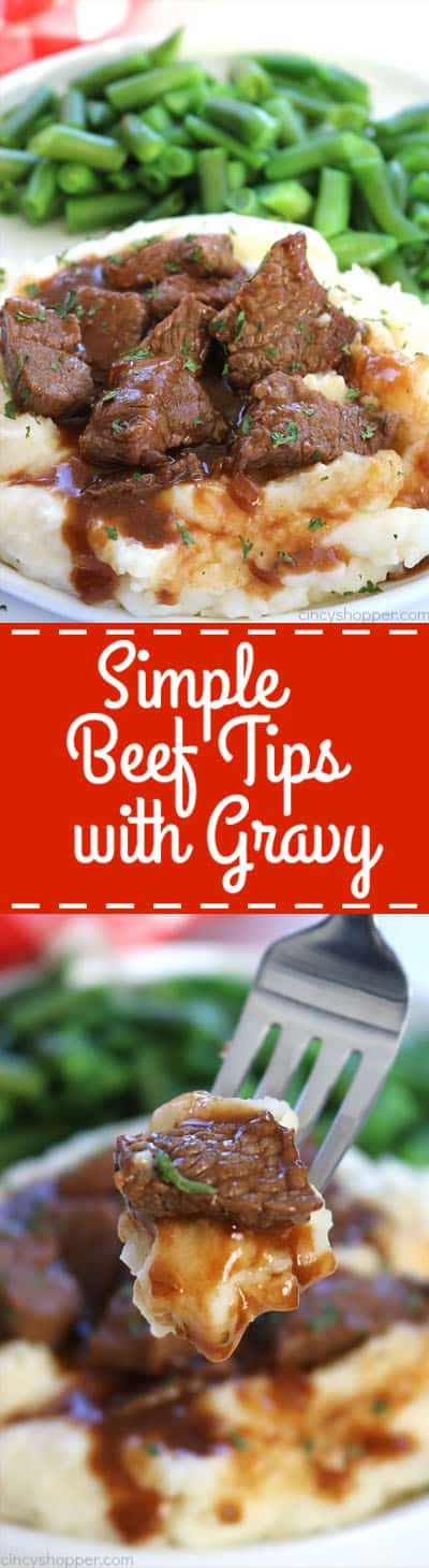 Simple Beef Tips with Gravy will be perfect. Small cuts of beef lathered in gravy. Perfect with or without mushrooms, serve them over mashed potatoes or egg noodles... you choose. Ready in about 30 minutes!