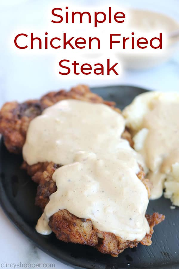 Chicken Fried Steak on plate with text.