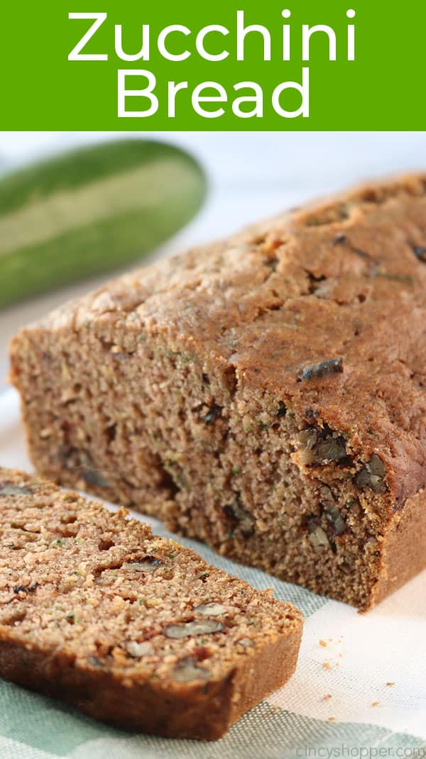 Zucchini Bread loaf with text.