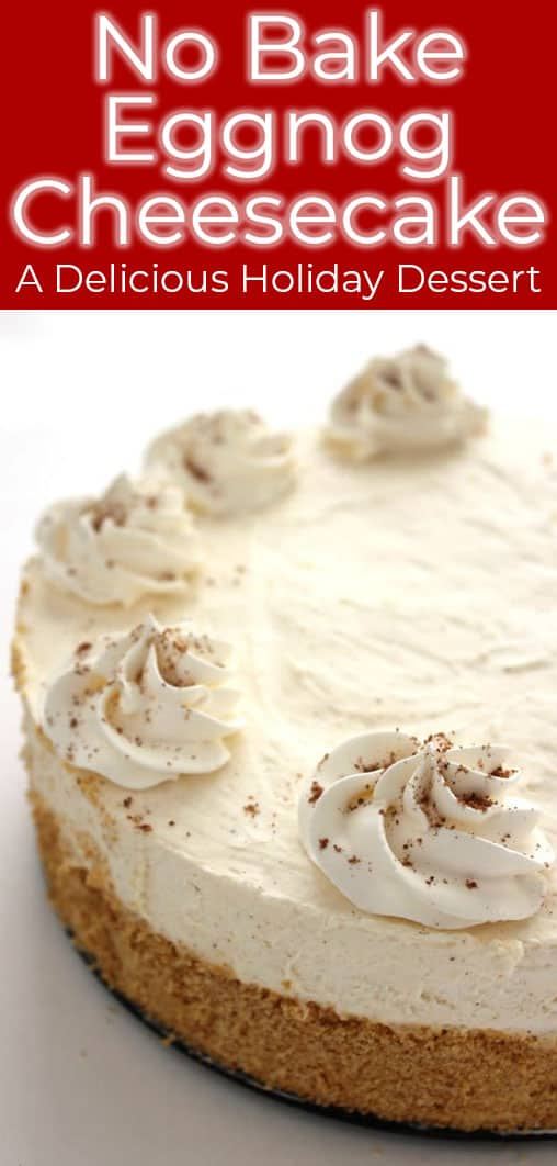 If you are needing a holiday dessert that is easy and delicious, you will want to whip up this No Bake Eggnog Cheesecake. You will find the recipe super simple and your holiday guests (even the ones who do not care for eggnog) begging for the recipe.