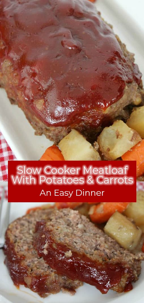 Slow Cooker Meatloaf with Potatoes and Carrots is an easy dinner.