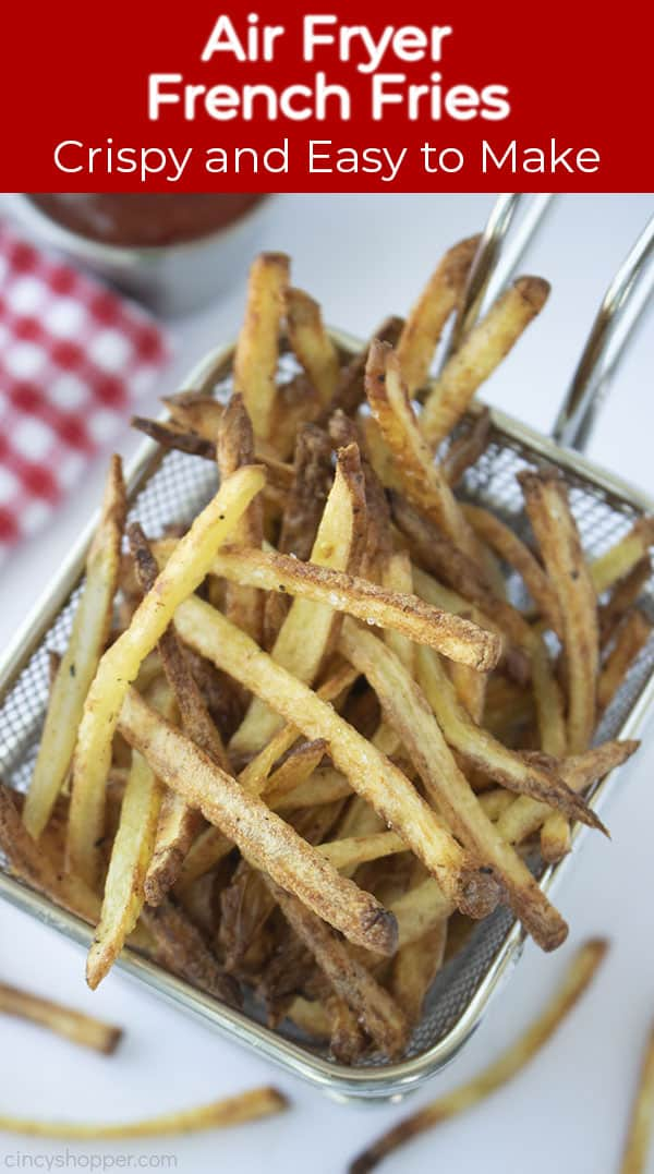 Air Fryer French Fries Crispy and Easy to Make banner overlaying potatoes in basket
