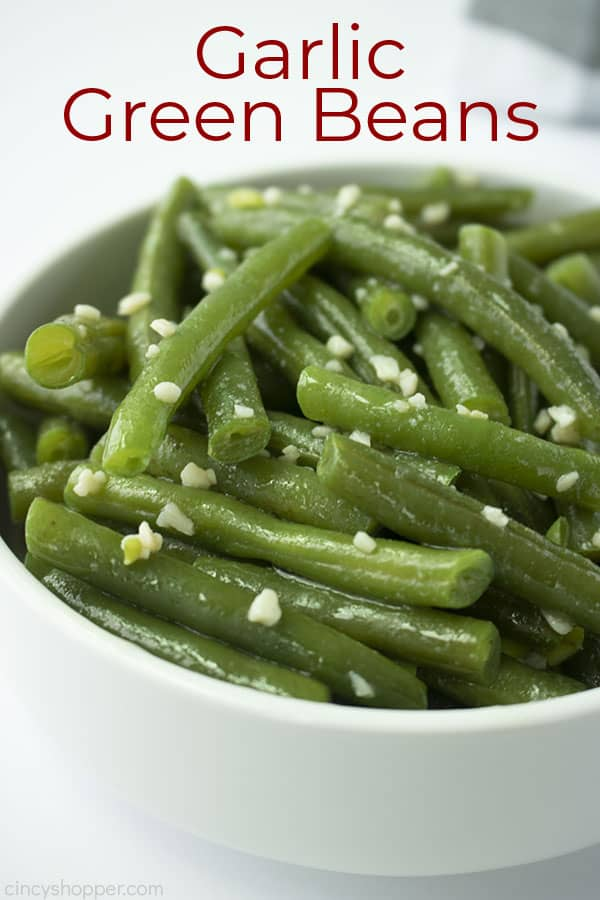 Text on image Garlic Green Beans in a white bowl and white background