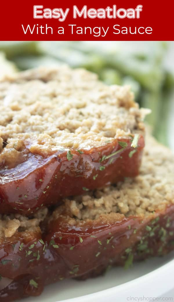Long image for pin with sliced meatloaf. Text on image Easy Meatloaf with a Tangy Sauce.