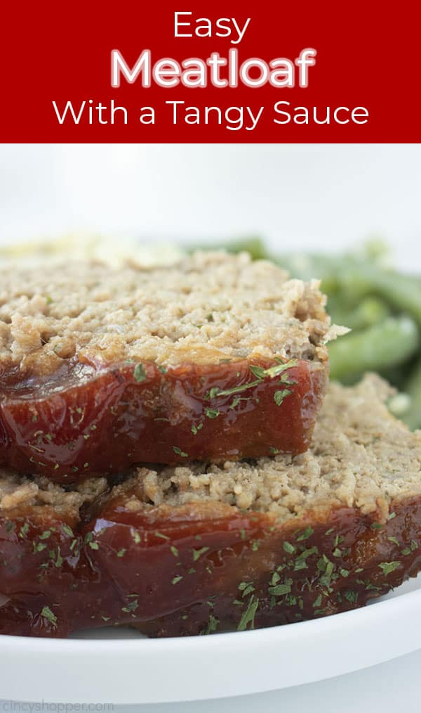 Easy Meatloaf with Tangy Sauce text on image with two slices of meatloaf and green beans.
