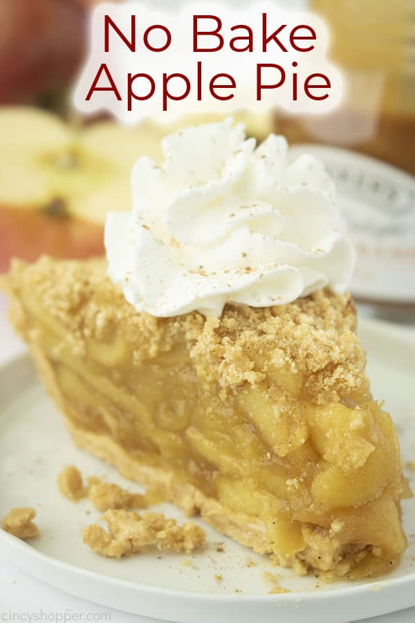Text on image No Bake Apple Pie. Slice with whipped cream on top.
