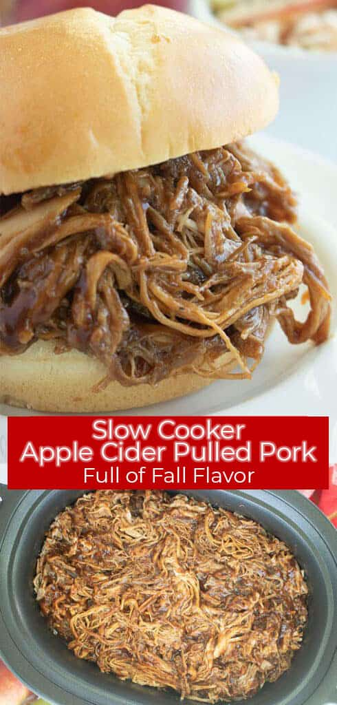 Long pin image of the Apple Cider Pulled Pork sandwich and the shredded Pulled pork titled Slow Cooker Apple Cider Pulled Pork in white in a red banner