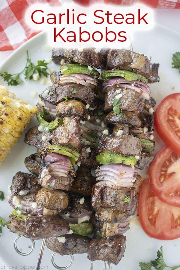 Text on image Garlic Steak Kabobs