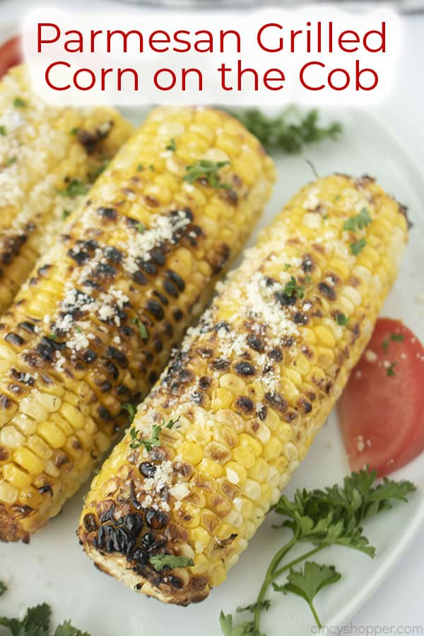 Text on image Parmesan Grilled Corn on the Cob